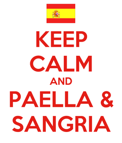 Poster: KEEP CALM AND PAELLA & SANGRIA