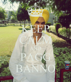 Poster: KEEP CALM AND PAGG BANNO