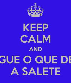 Poster: KEEP CALM AND PAGUE O QUE DEVE A SALETE