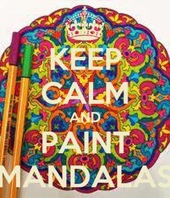Poster: KEEP CALM AND PAINT MANDALAS