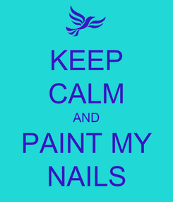 Poster: KEEP CALM AND PAINT MY NAILS