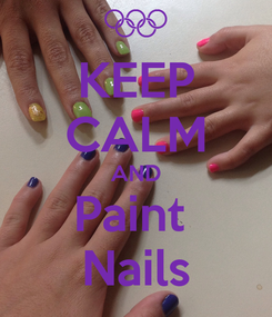Poster: KEEP CALM AND Paint  Nails