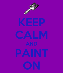 Poster: KEEP CALM AND PAINT ON