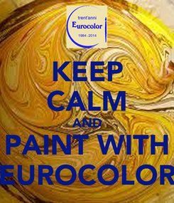 Poster: KEEP CALM AND PAINT WITH EUROCOLOR