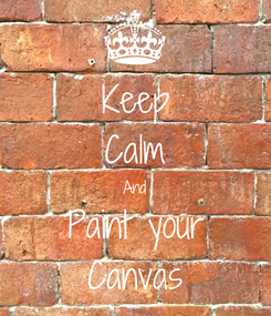 Poster: Keep Calm And Paint your Canvas