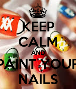 Poster: KEEP CALM AND PAINT YOUR NAILS