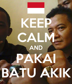 Poster: KEEP CALM AND PAKAI BATU AKIK