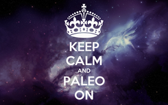 Poster: KEEP CALM AND PALEO ON