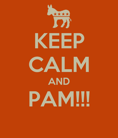 Poster: KEEP CALM AND PAM!!!