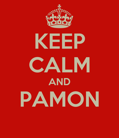 Poster: KEEP CALM AND PAMON