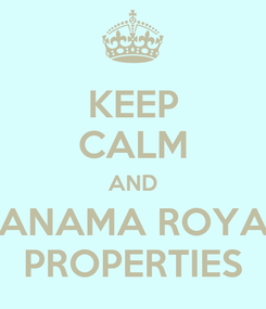 Poster: KEEP CALM AND PANAMA ROYAL PROPERTIES