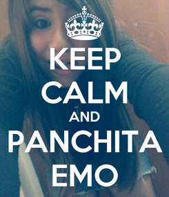 Poster: KEEP CALM AND PANCHITA EMO