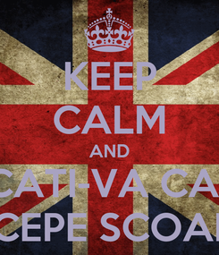 Poster: KEEP CALM AND PANCICATI-VA CA MAINE INCEPE SCOALA