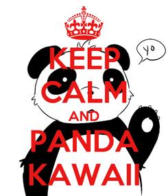 Poster: KEEP CALM AND PANDA KAWAII