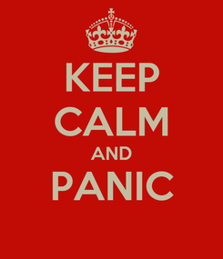 Poster: KEEP CALM AND PANIC