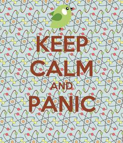 Poster: KEEP CALM AND PANIC