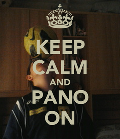 Poster: KEEP CALM AND PANO ON