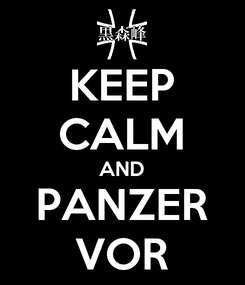 Poster: KEEP CALM AND PANZER VOR