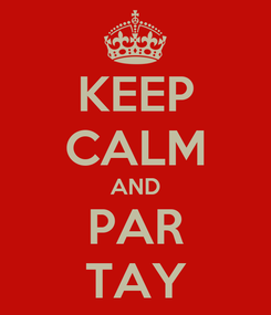 Poster: KEEP CALM AND PAR TAY