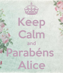 Poster: Keep Calm and Parabéns  Alice