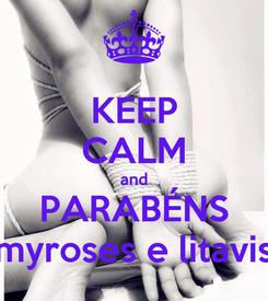 Poster: KEEP CALM and PARABÉNS myroses e litavis