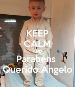 Poster: KEEP CALM AND Parabéns  Querido Angelo