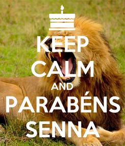 Poster: KEEP CALM AND PARABÉNS SENNA