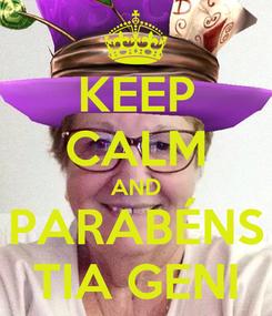 Poster: KEEP CALM AND PARABÉNS TIA GENI