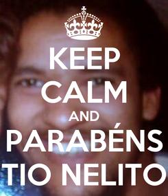 Poster: KEEP CALM AND PARABÉNS TIO NELITO