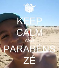 Poster: KEEP CALM AND PARABÉNS ZÉ