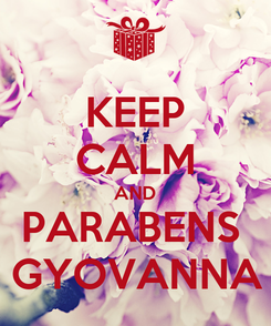 Poster: KEEP CALM AND PARABENS  GYOVANNA
