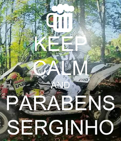 Poster: KEEP CALM AND PARABENS SERGINHO
