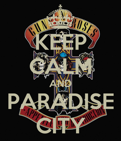 Poster: KEEP CALM AND PARADISE CITY