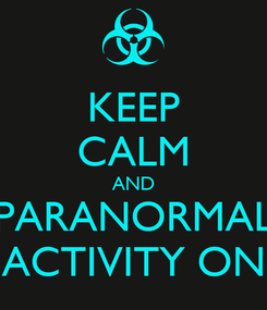Poster: KEEP CALM AND PARANORMAL ACTIVITY ON