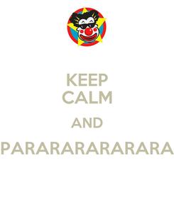 Poster: KEEP CALM AND PARARARARARARA