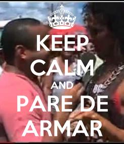 Poster: KEEP CALM AND PARE DE ARMAR