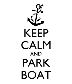 Poster: KEEP CALM AND PARK BOAT