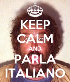 Poster: KEEP CALM AND PARLA ITALIANO