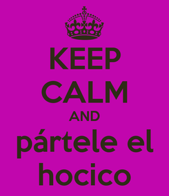 Poster: KEEP CALM AND pártele el hocico
