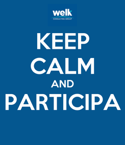 Poster: KEEP CALM AND PARTICIPA