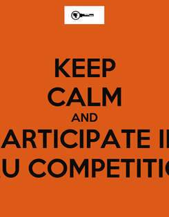 Poster: KEEP CALM AND PARTICIPATE IN AD-GURU COMPETITION 2014