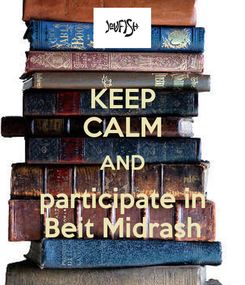 Poster: KEEP CALM AND participate in Beit Midrash