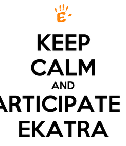 Poster: KEEP CALM AND PARTICIPATE IN EKATRA