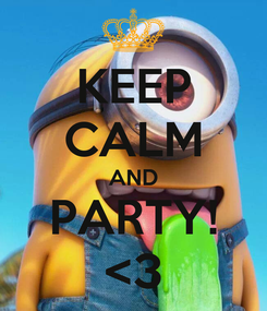 Poster: KEEP CALM AND PARTY! <3