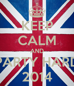 Poster: KEEP CALM AND PARTY HARD 2014