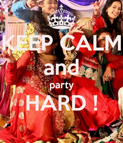 Poster: KEEP CALM and party HARD !