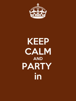Poster: KEEP CALM AND PARTY  in