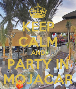 Poster: KEEP CALM AND PARTY IN MOJACAR