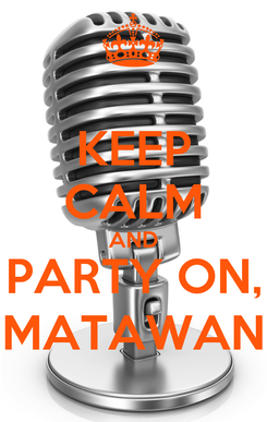 Poster: KEEP CALM AND PARTY ON, MATAWAN