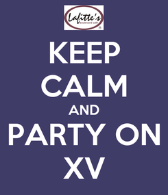 Poster: KEEP CALM AND PARTY ON XV